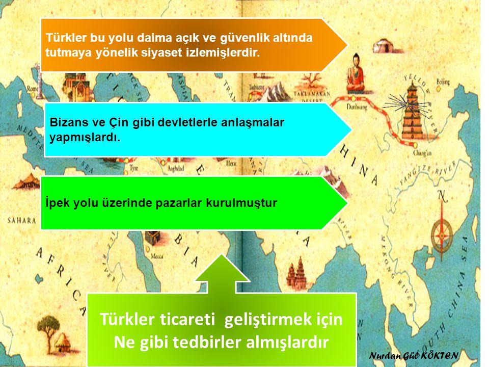 Türkler ticareti geliştirmek için Ne gibi tedbirler almışlardır Türkler bu yolu daima açık ve güvenlik altında tutmaya yönelik siyaset izlemişlerdir.
