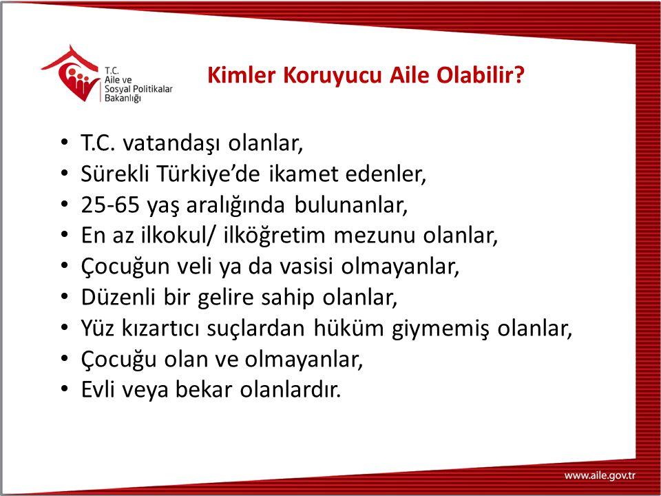 Kimler Koruyucu Aile Olabilir? T.C. vatandaşı olanlar, Sürekli Türkiye'de ikamet edenler, 25-65 yaş aralığında bulunanlar, En az ilkokul/ ilköğretim m