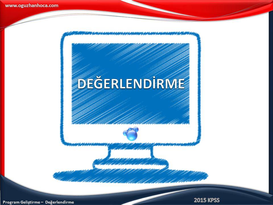 Program Geliştirme – Değerlendirme www.oguzhanhoca.com 3.
