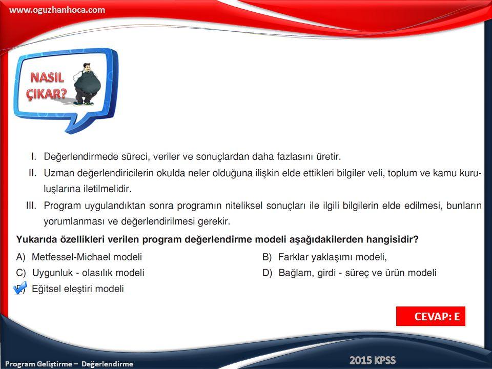 Program Geliştirme – Değerlendirme www.oguzhanhoca.com CEVAP: E