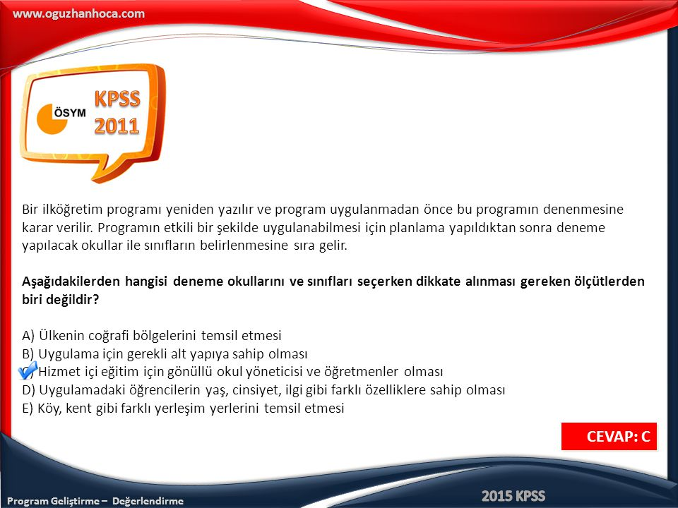 Program Geliştirme – Değerlendirme www.oguzhanhoca.com DEĞERLENDİRME TÜRLERİ Değerlendirme çeşitli şekillerde yapılmaktadır.