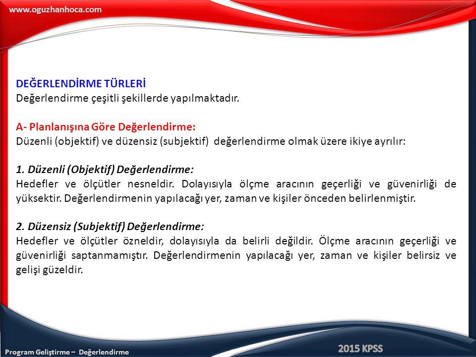 Program Geliştirme – Değerlendirme www.oguzhanhoca.com CEVAP: A