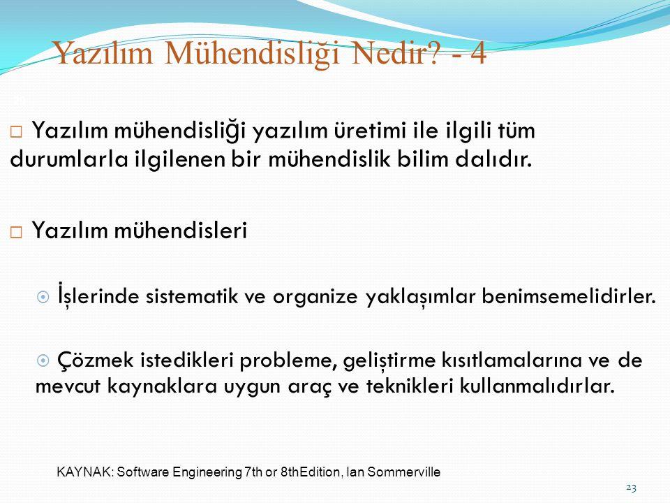 Yazılım Mühendisliği Nedir? - 4 29  Yazılım mühendisli ğ i yazılım üretimi ile ilgili tüm durumlarla ilgilenen bir mühendislik bilim dalıdır.  Yazıl