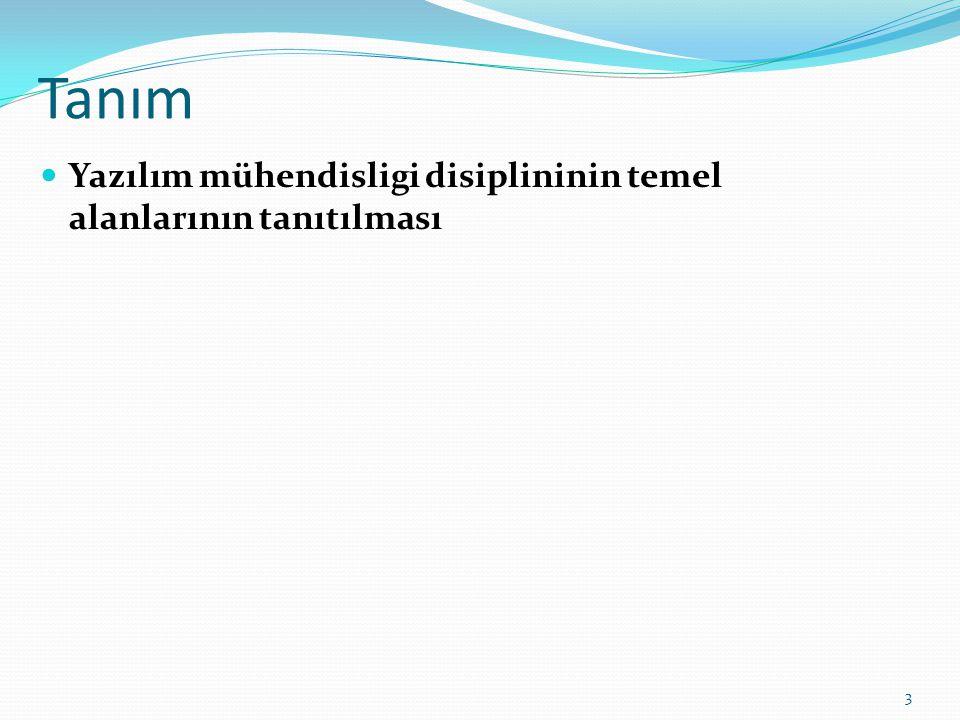 Tanım Yazılım mühendisligi disiplininin temel alanlarının tanıtılması 3
