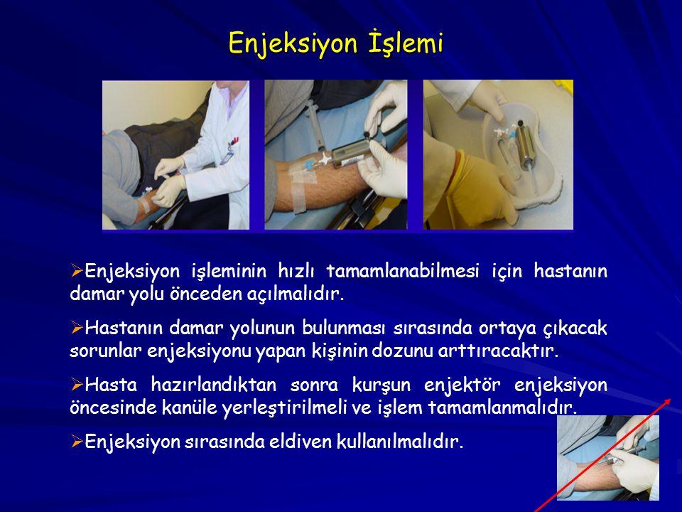 Enjeksiyon İşlemi   Enjeksiyon işleminin hızlı tamamlanabilmesi için hastanın damar yolu önceden açılmalıdır.   Hastanın damar yolunun bulunması s