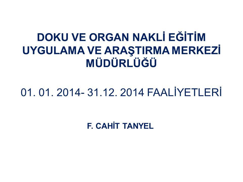 DOKU VE ORGAN NAKLİ EĞİTİM UYGULAMA VE ARAŞTIRMA MERKEZİ MÜDÜRLÜĞÜ 01.