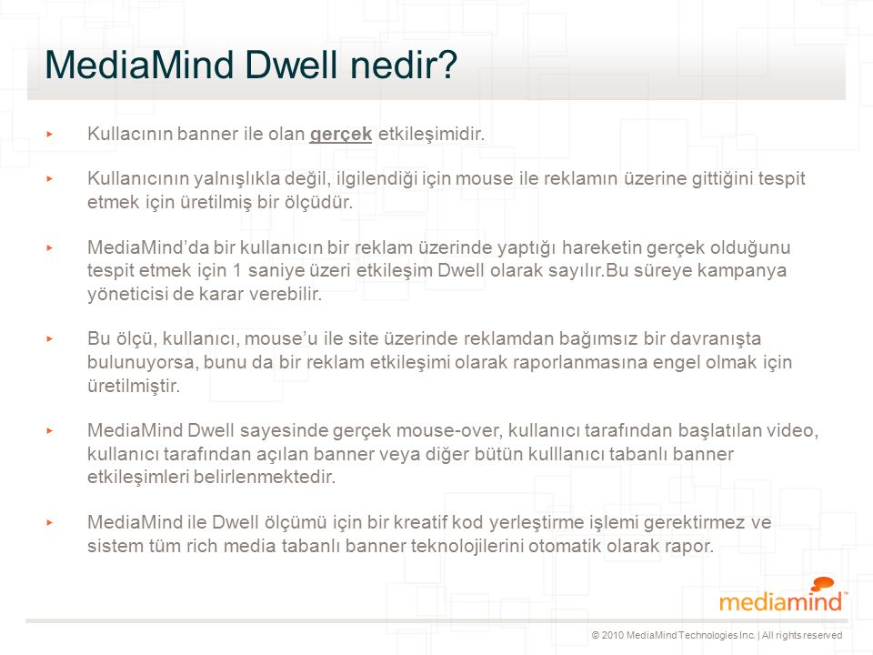 © 2010 MediaMind Technologies Inc. | All rights reserved MediaMind Dwell nedir.