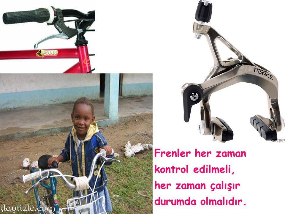 Bisikletimizin zincirleri temiz ve yağlanmış olmalıdır.