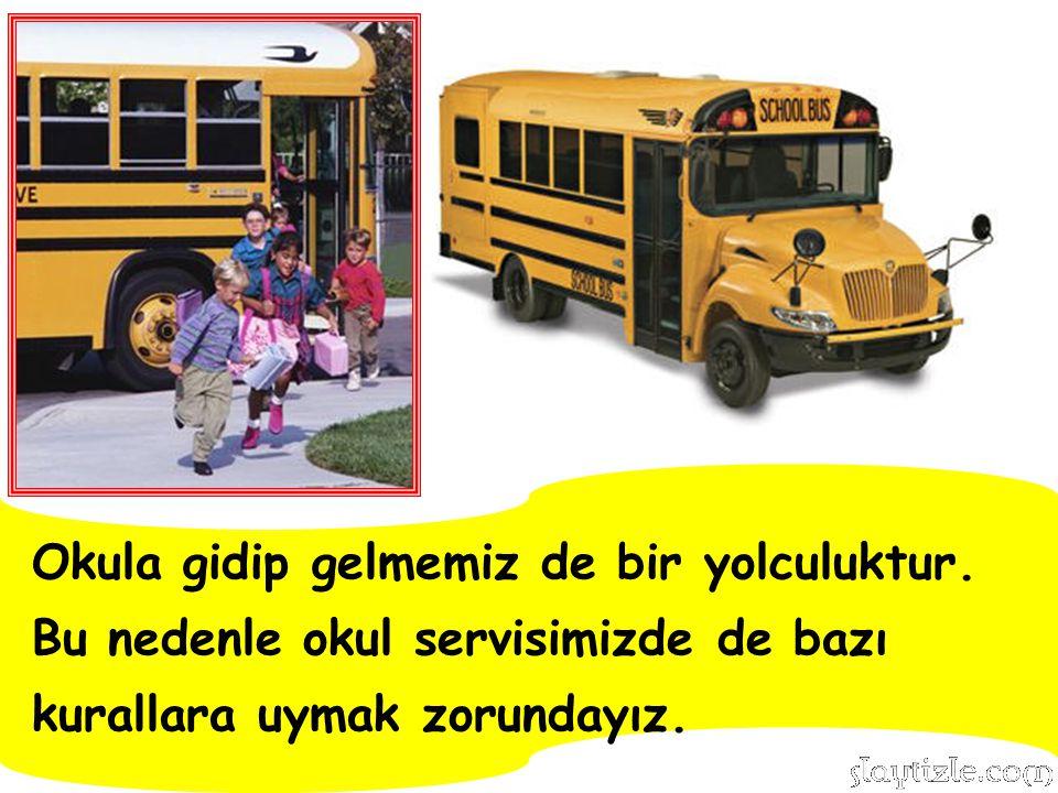 """Okulumuza gidip gelirken kullandığımız okul servisleri """"Okul Taşıtı"""" olarak adlandırılır."""