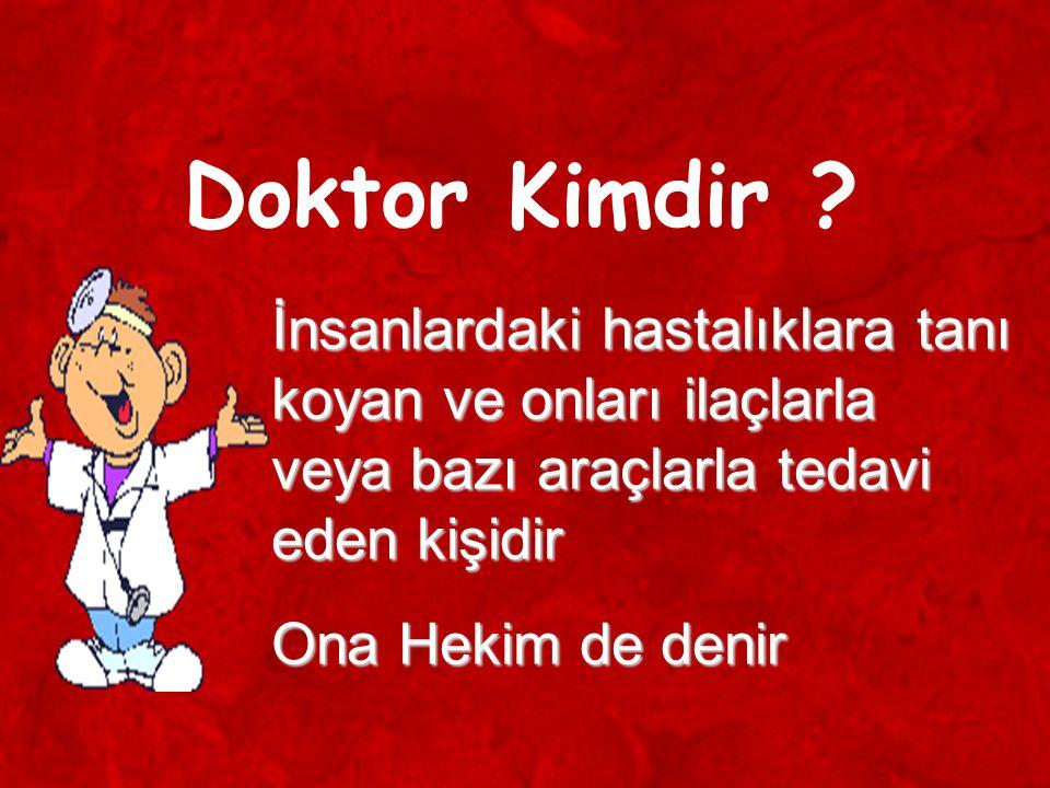 Doktor Kimdir .