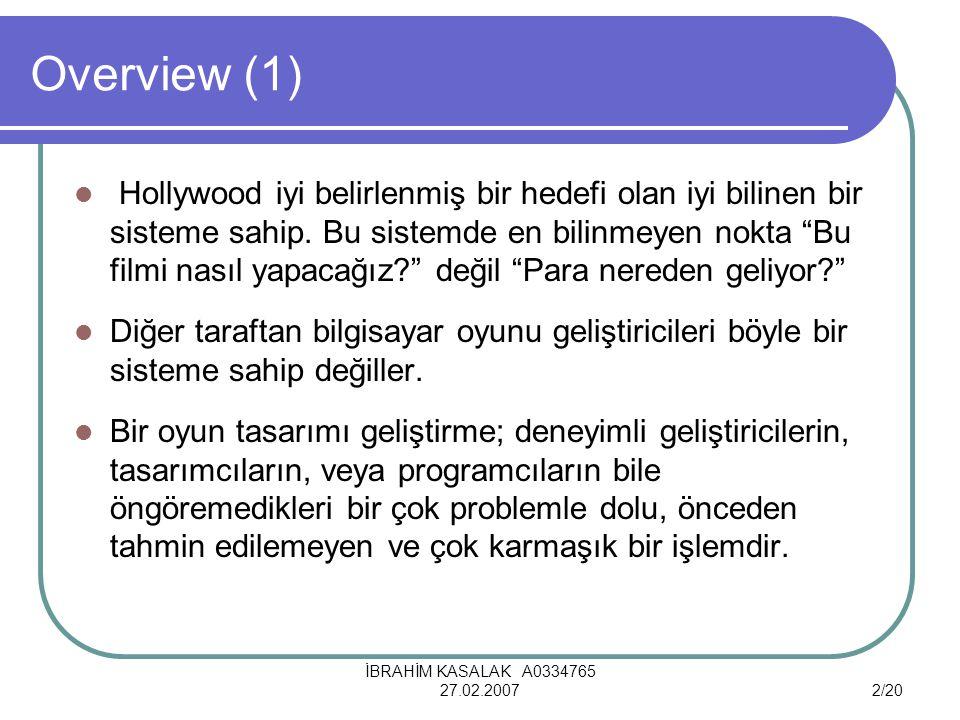 İBRAHİM KASALAK A0334765 27.02.20072/20 Overview (1) Hollywood iyi belirlenmiş bir hedefi olan iyi bilinen bir sisteme sahip.