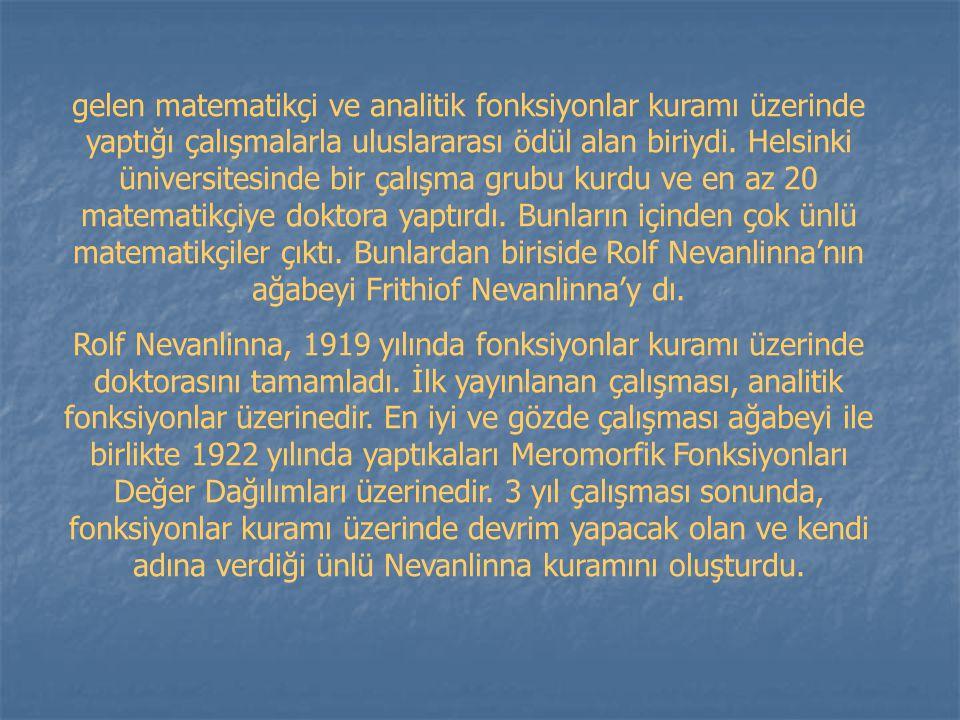 Rolf Nevanlinna, 1958 Bu kuram ve onun bu çalışması Nevanlinna'nın birinci sınıf bir matematikçi olmasını sağladı.