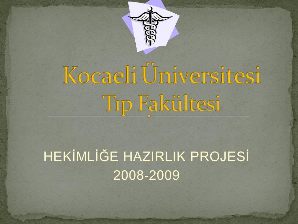 HEKİMLİĞE HAZIRLIK PROJESİ 2008-2009