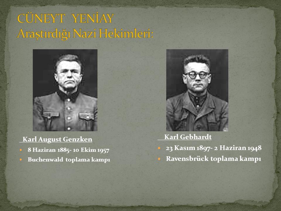 Karl August Genzken 8 Haziran 1885- 10 Ekim 1957 Buchenwald toplama kampı Karl Gebhardt 23 Kasım 1897- 2 Haziran 1948 Ravensbrück toplama kampı