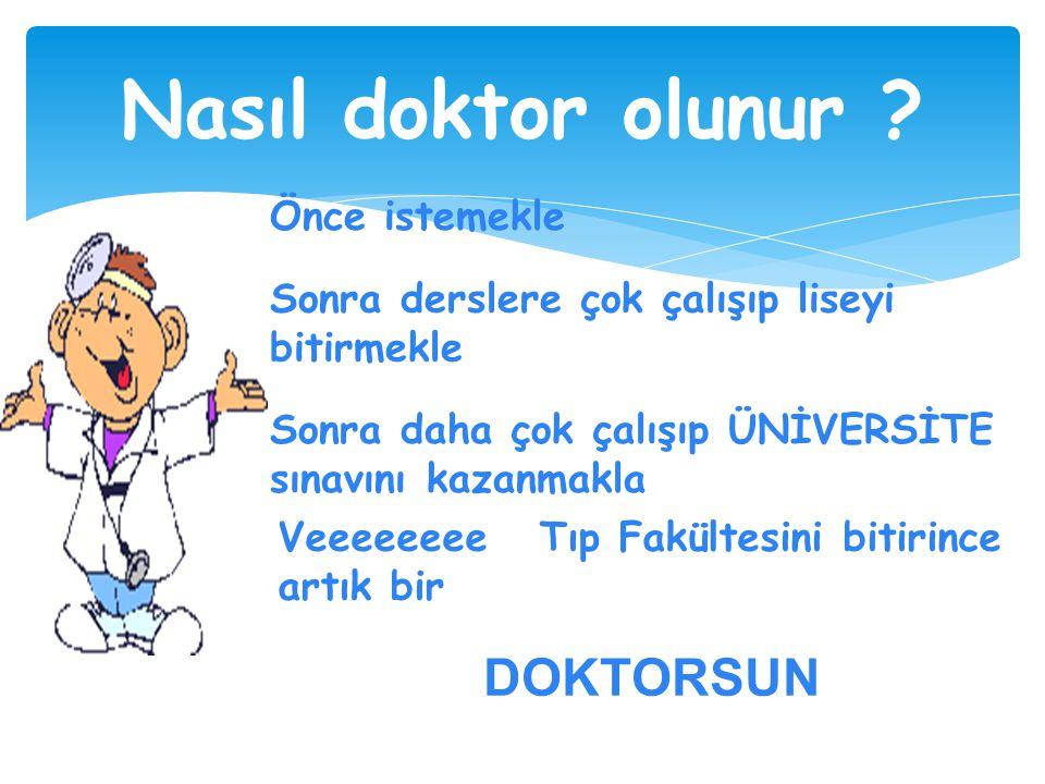 Nasıl doktor olunur .