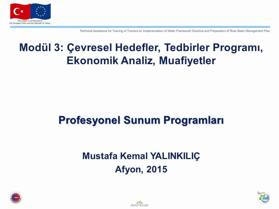 Modül 3: Çevresel Hedefler, Tedbirler Programı, Ekonomik Analiz, Muafiyetler Profesyonel Sunum Programları Mustafa Kemal YALINKILIÇ Afyon, 2015 1