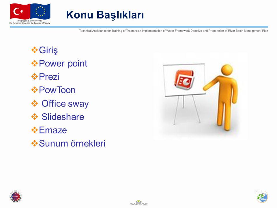 Konu Başlıkları  Giriş  Power point  Prezi  PowToon  Office sway  Slideshare  Emaze  Sunum örnekleri