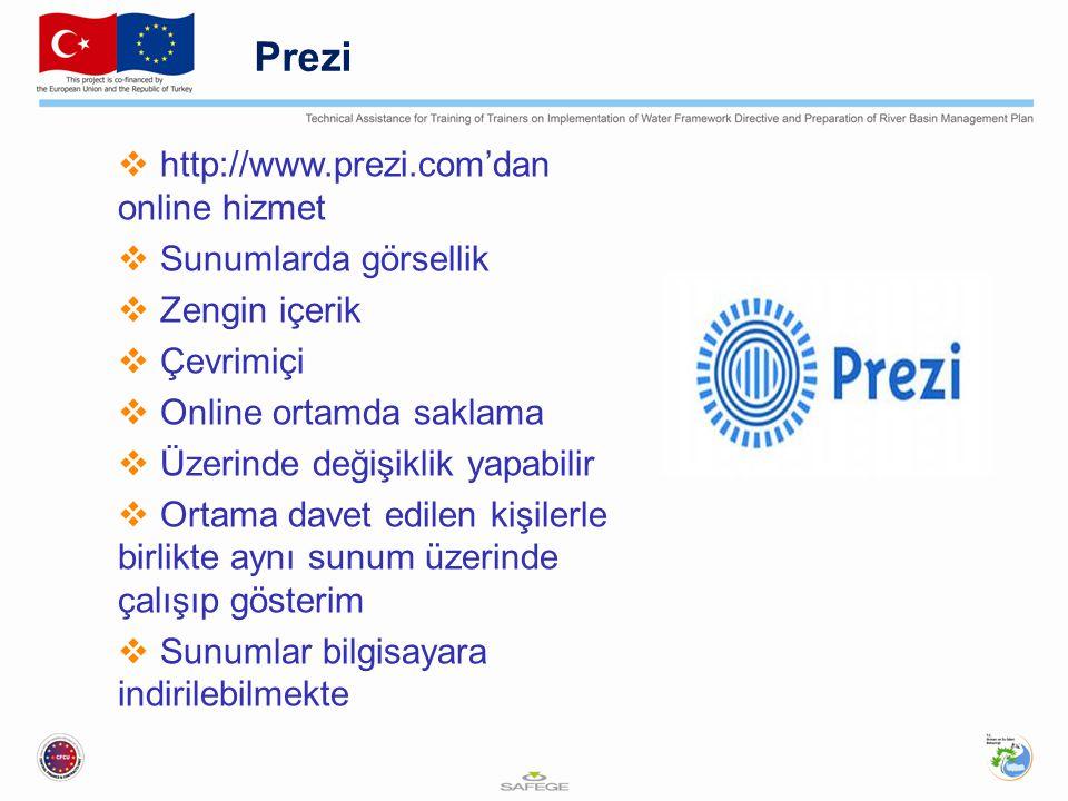 Prezi  http://www.prezi.com'dan online hizmet  Sunumlarda görsellik  Zengin içerik  Çevrimiçi  Online ortamda saklama  Üzerinde değişiklik yapab