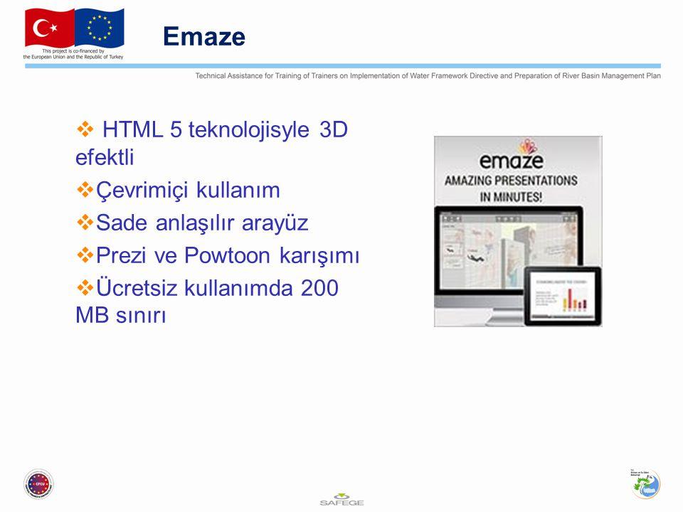 Emaze  HTML 5 teknolojisyle 3D efektli  Çevrimiçi kullanım  Sade anlaşılır arayüz  Prezi ve Powtoon karışımı  Ücretsiz kullanımda 200 MB sınırı