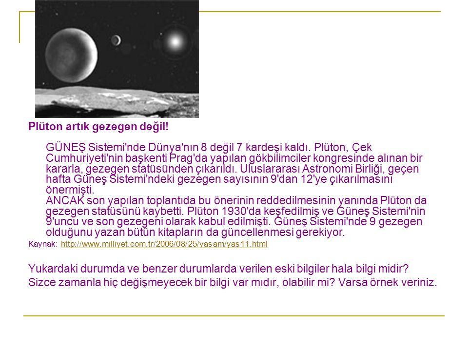 Plüton artık gezegen değil. GÜNEŞ Sistemi nde Dünya nın 8 değil 7 kardeşi kaldı.