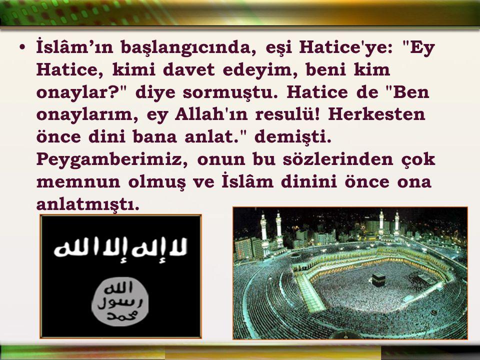 İslâm'ın başlangıcında, eşi Hatice'ye: