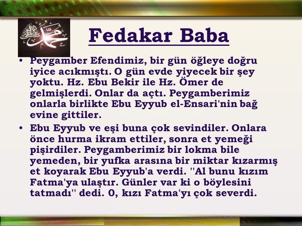 Akrabalık Bağlarını Koparan Kişi Cennete Giremez. '(Hadis) Peygamberimiz, amcası Ebu Talib i ve onu kendi çocuğu gibi büyüten amcasının eşi Fatma'yı her zaman ziyaret etmiştir.