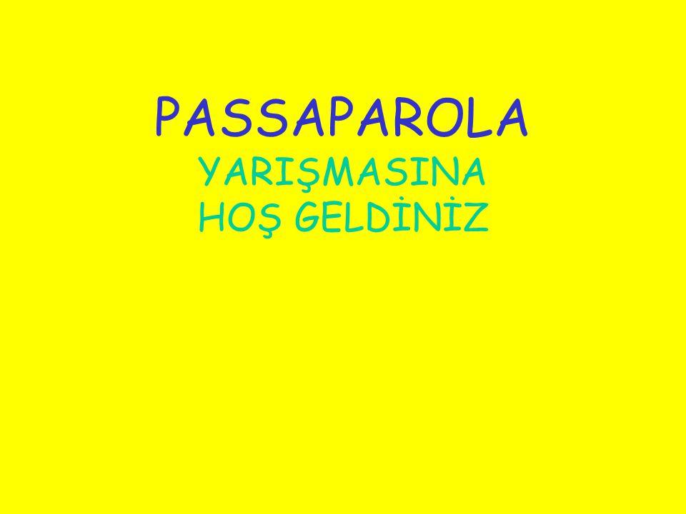 PASSAPAROLA YARIŞMASINA HOŞ GELDİNİZ