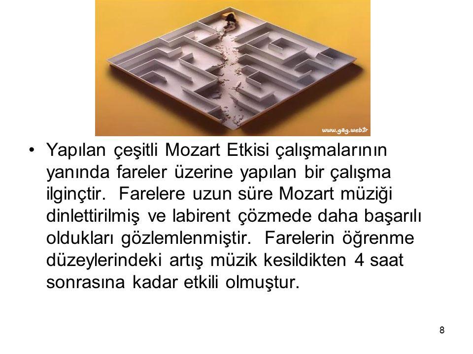 8 Yapılan çeşitli Mozart Etkisi çalışmalarının yanında fareler üzerine yapılan bir çalışma ilginçtir.