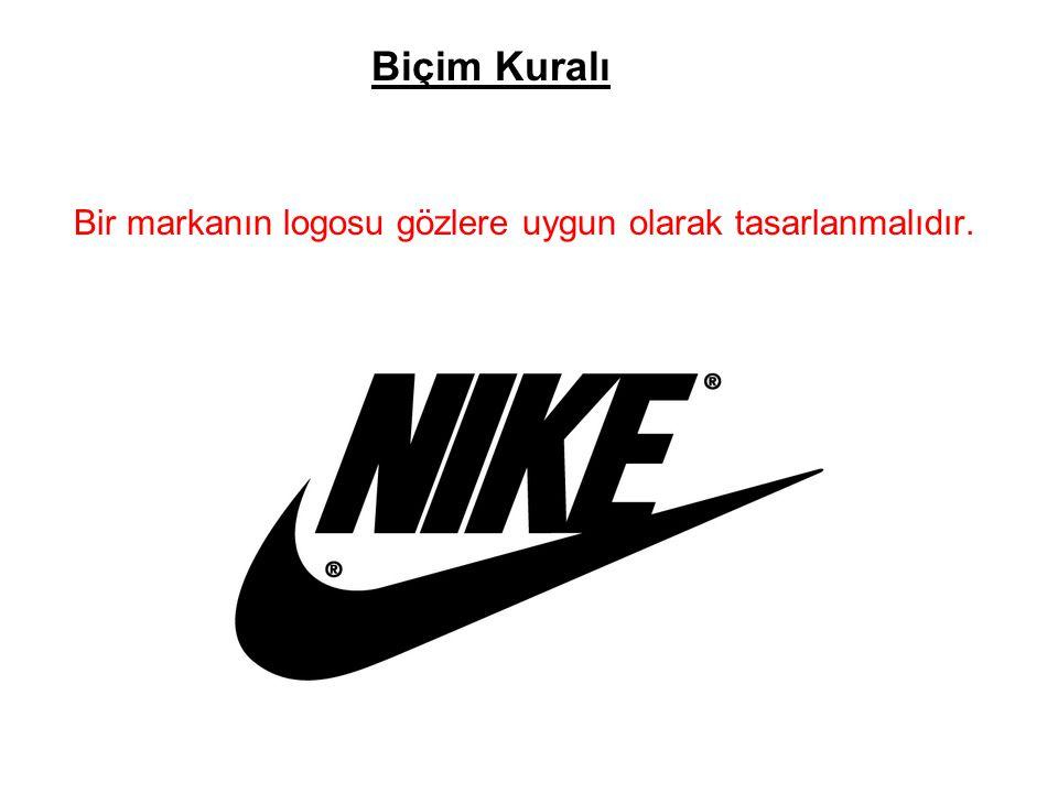 Biçim Kuralı Bir markanın logosu gözlere uygun olarak tasarlanmalıdır.