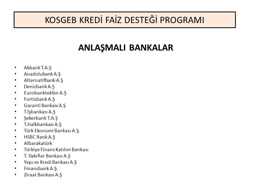 ANLAŞMALI BANKALAR Akbank T.A.Ş Anadolubank A.Ş Alternatifbank A.Ş Denizbank A.Ş Eurobanktekfen A.Ş Fortisbank A.Ş Garanti Bankası A.Ş T.İşbankası A.Ş
