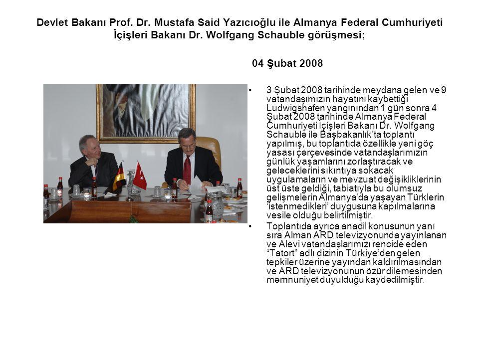 Devlet Bakanı Prof. Dr. Mustafa Said Yazıcıoğlu ile Almanya Federal Cumhuriyeti İçişleri Bakanı Dr. Wolfgang Schauble görüşmesi; 04 Şubat 2008 3 Şubat