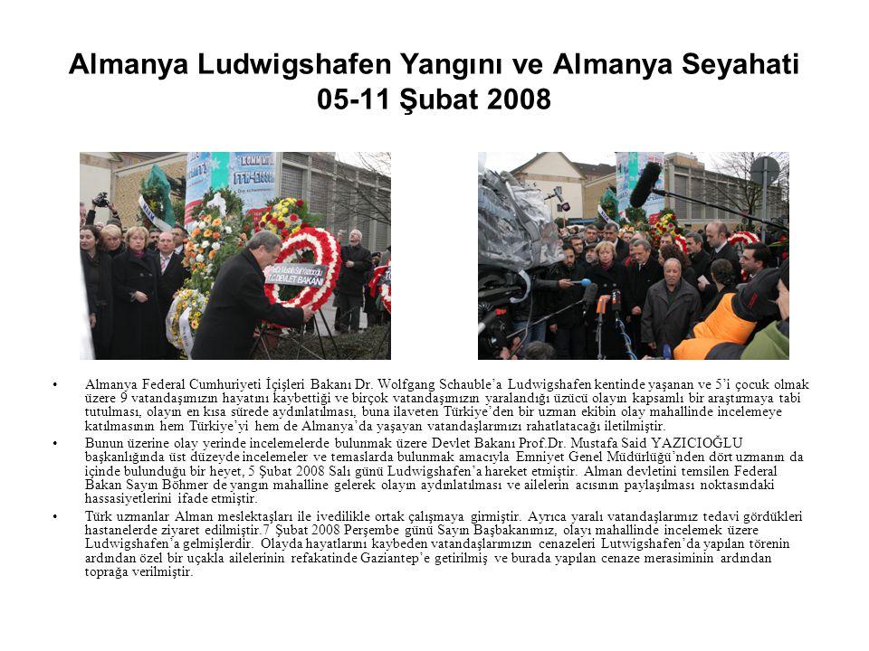 Almanya Ludwigshafen Yangını ve Almanya Seyahati 05-11 Şubat 2008 Almanya Federal Cumhuriyeti İçişleri Bakanı Dr. Wolfgang Schauble'a Ludwigshafen ken