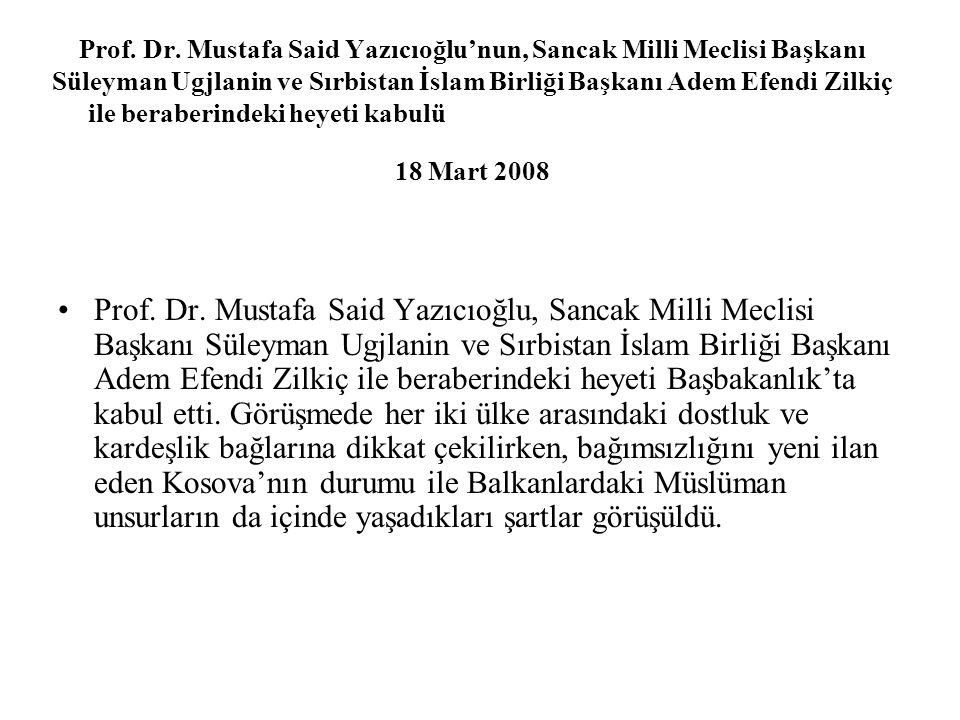Prof. Dr. Mustafa Said Yazıcıoğlu'nun, Sancak Milli Meclisi Başkanı Süleyman Ugjlanin ve Sırbistan İslam Birliği Başkanı Adem Efendi Zilkiç ile berabe