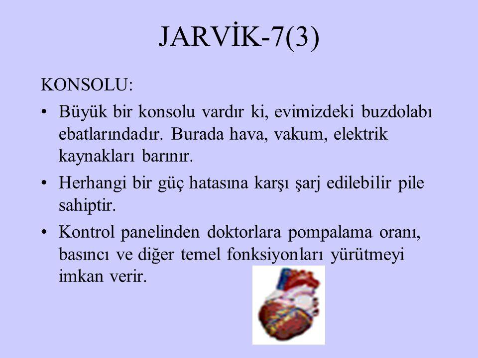 JARVİK-7(3) KONSOLU: Büyük bir konsolu vardır ki, evimizdeki buzdolabı ebatlarındadır. Burada hava, vakum, elektrik kaynakları barınır. Herhangi bir g