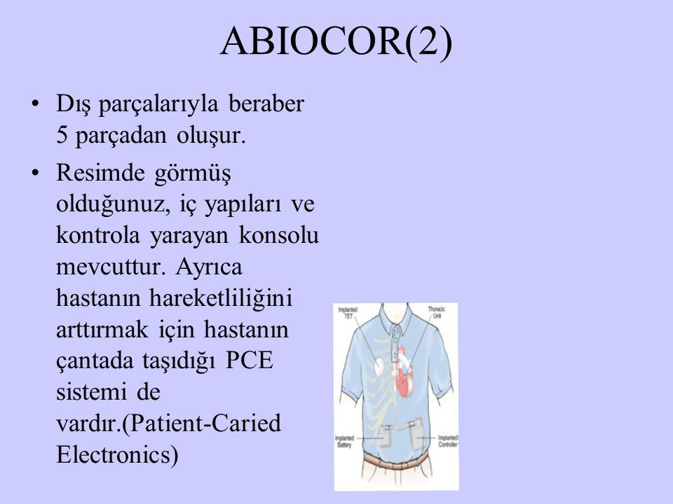ABIOCOR(2) Dış parçalarıyla beraber 5 parçadan oluşur. Resimde görmüş olduğunuz, iç yapıları ve kontrola yarayan konsolu mevcuttur. Ayrıca hastanın ha