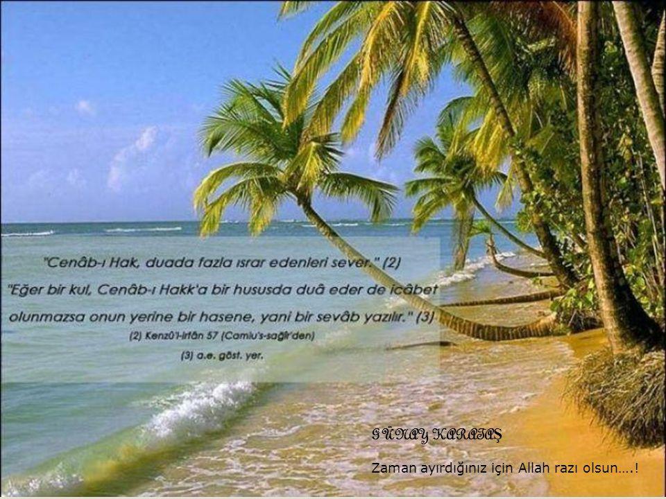 GÜNAY KARATA Ş Zaman ayırdığınız için Allah razı olsun….!