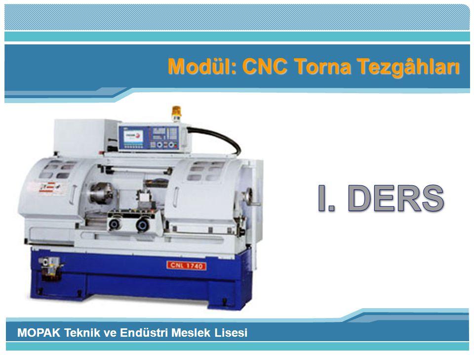 Modül: CNC Torna Tezgâhları MOPAK Teknik ve Endüstri Meslek Lisesi