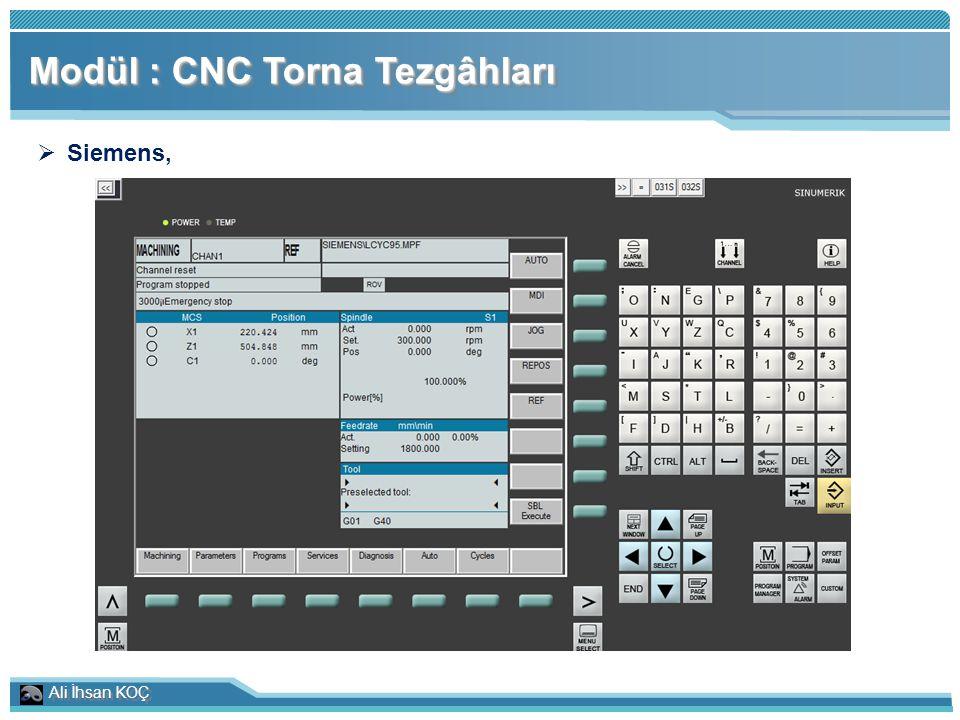 Ali İhsan KOÇ Modül : CNC Torna Tezgâhları  Siemens,