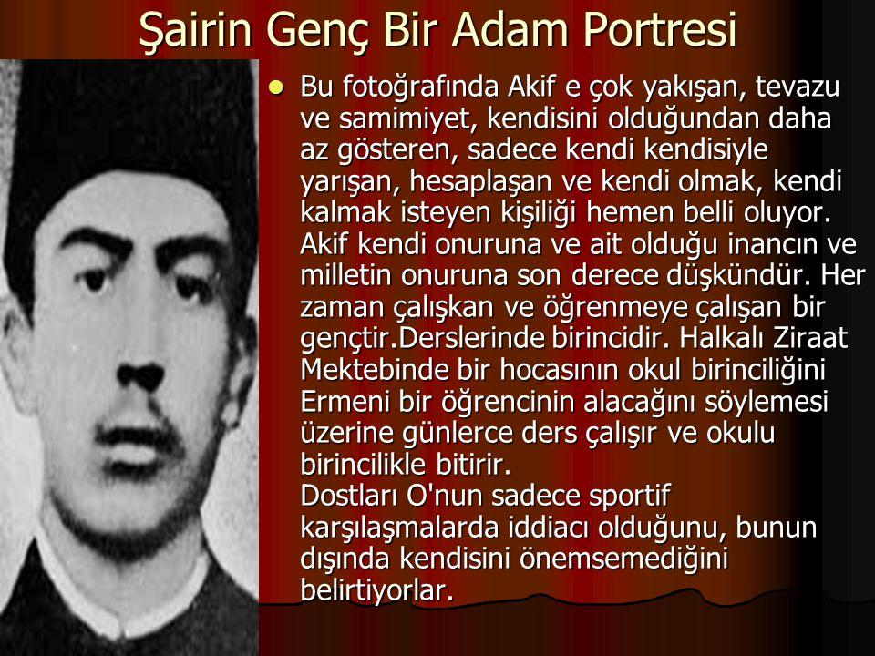 BİR ENTELLEKTÜEL OLARAK AKİF Akif döneminin en iyi donanımlı, birikimi en yüksek şair, yazar ve düşünürlerinden biridir.