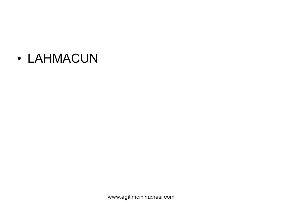 LAHMACUN www.egitimcininadresi.com