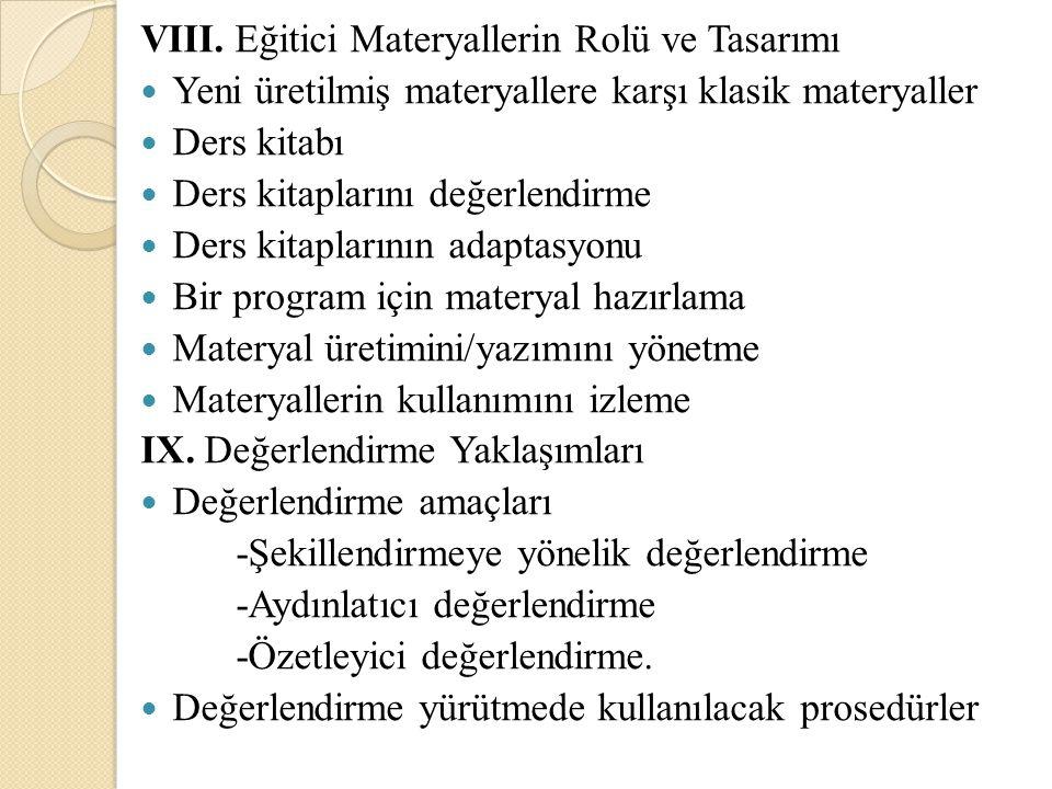 VIII. Eğitici Materyallerin Rolü ve Tasarımı Yeni üretilmiş materyallere karşı klasik materyaller Ders kitabı Ders kitaplarını değerlendirme Ders kita