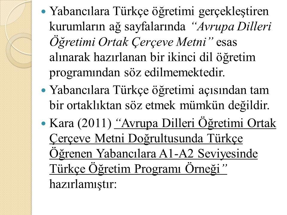 """Yabancılara Türkçe öğretimi gerçekleştiren kurumların ağ sayfalarında """"Avrupa Dilleri Öğretimi Ortak Çerçeve Metni"""" esas alınarak hazırlanan bir ikinc"""