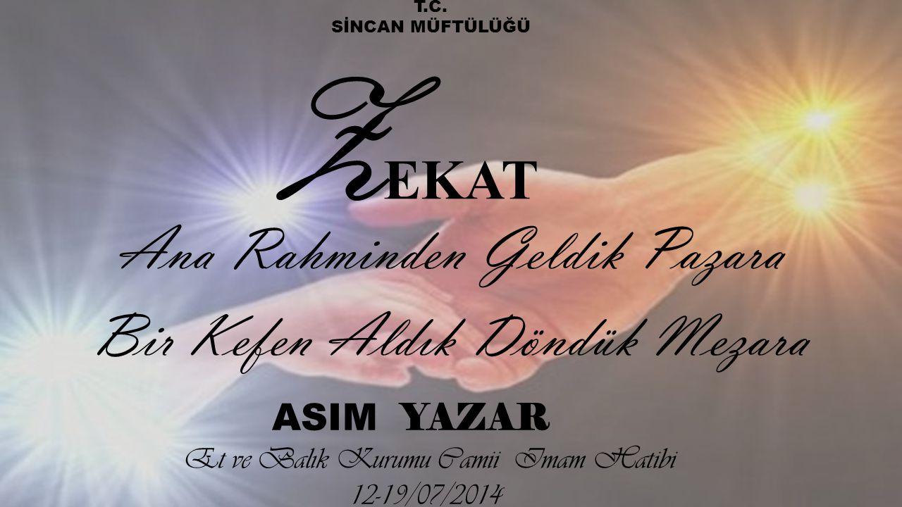 Z EKAT ASIM YAZAR Et ve Balık Kurumu Camii Imam Hatibi 12-19/07/2014 T.C.