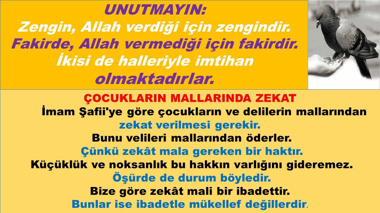 UNUTMAYIN: Zengin, Allah verdiği için zengindir.Fakirde, Allah vermediği için fakirdir.