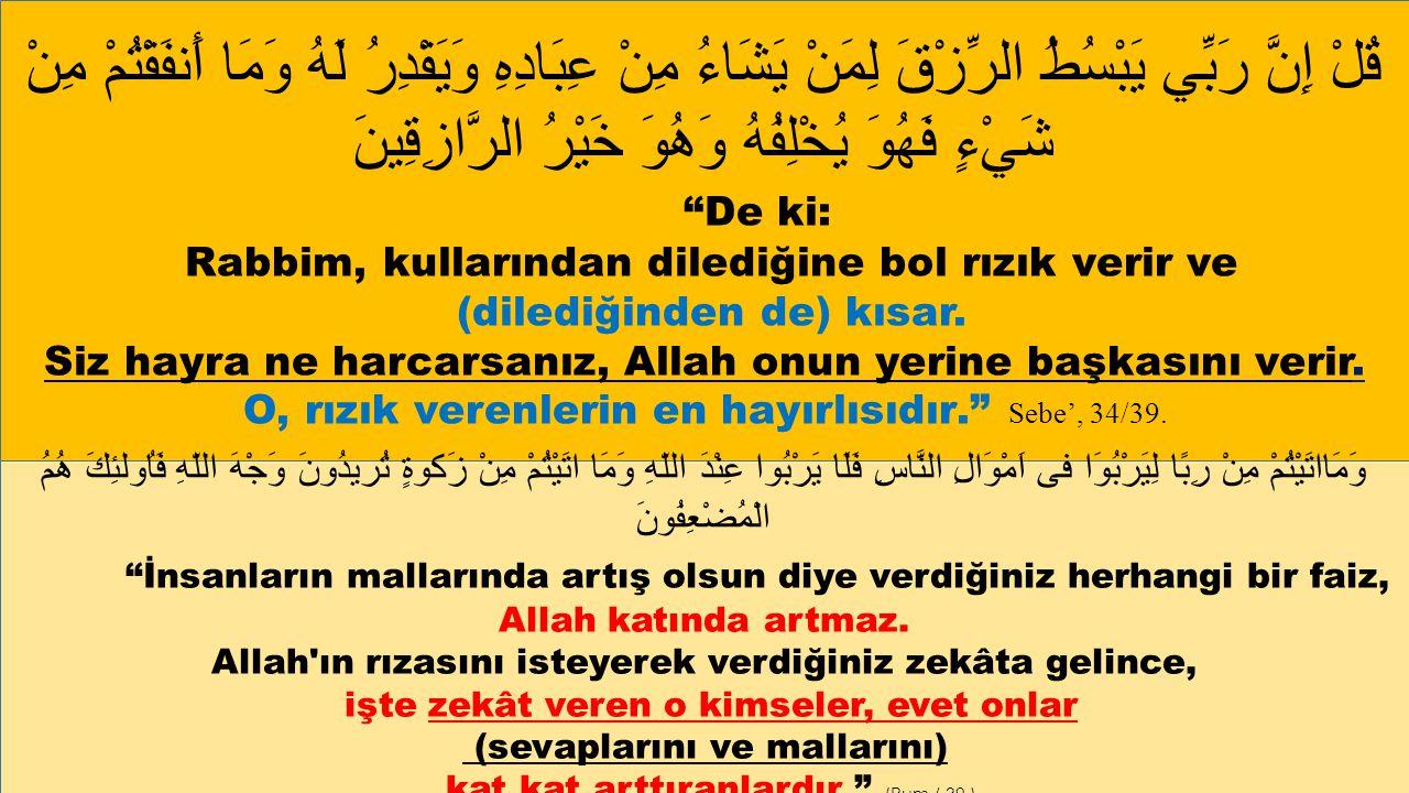 وَأَقِيمُواْ الصَّلاَةَ وَآتُواْ الزَّكَاةَ وَارْكَعُواْ مَعَ الرَّاكِعِينَ Namazı kılın, zekatı verin.