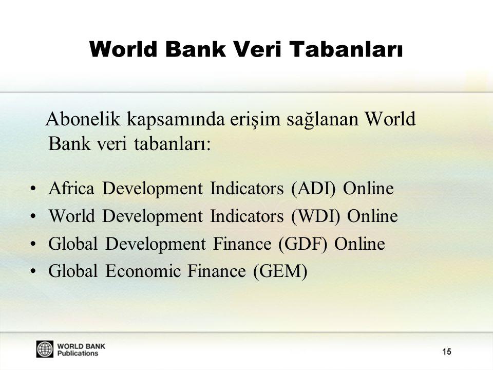 16 WDI Online Sosyal ve ekonomik göstergeler konusunda temel kaynak niteliğinde bir veri tabanıdır.