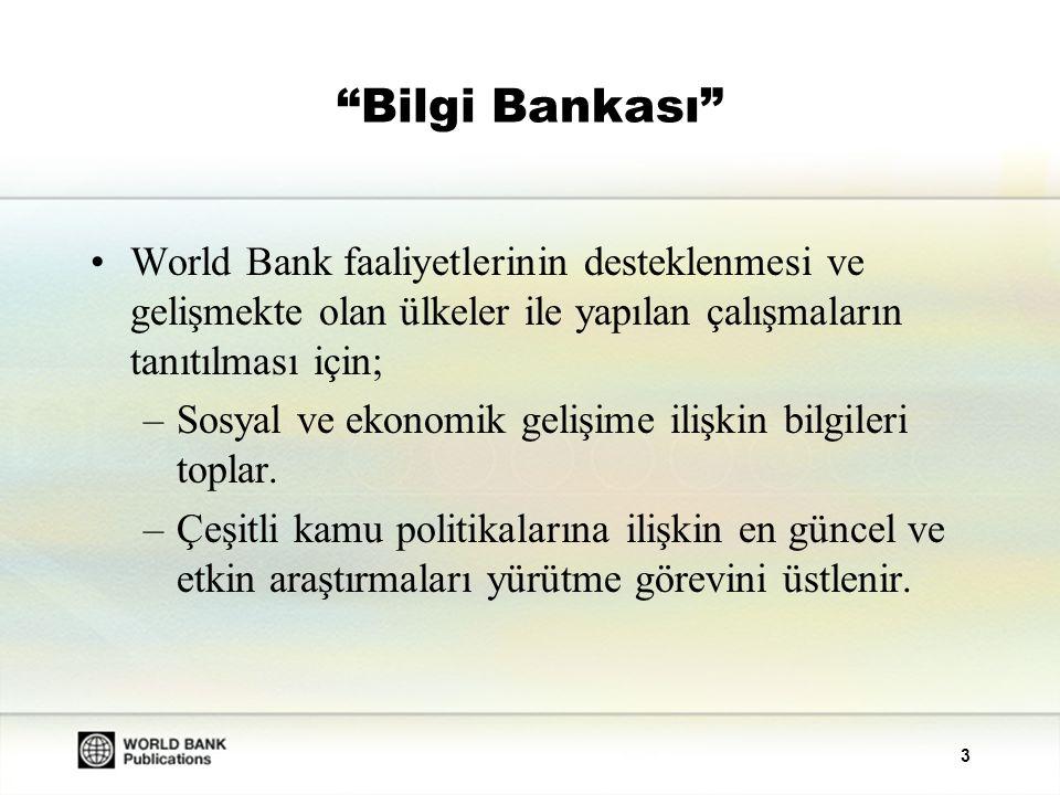 4 World Bank Sosyal ve Ekonomik Gelişim Konularında Araştırma Verileri Sunan Temel Bir Kaynaktır