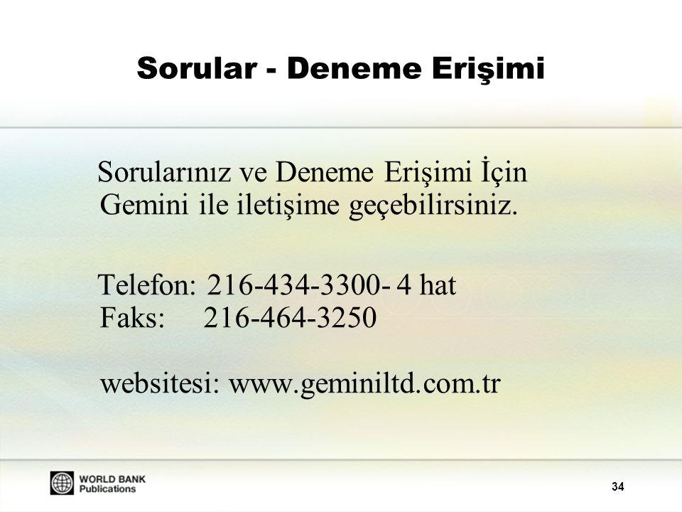 34 Sorular - Deneme Erişimi Sorularınız ve Deneme Erişimi İçin Gemini ile iletişime geçebilirsiniz. Telefon: 216-434-3300- 4 hat Faks: 216-464-3250 we