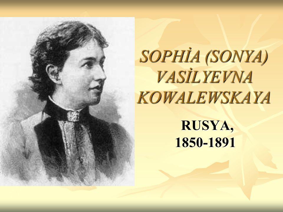 SOPHİA (SONYA) VASİLYEVNA KOWALEWSKAYA RUSYA, 1850-1891 RUSYA, 1850-1891