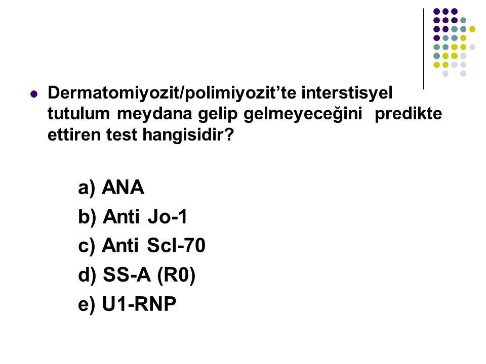 Dermatomiyozit/polimiyozit'te interstisyel tutulum meydana gelip gelmeyeceğini predikte ettiren test hangisidir? a) ANA b) Anti Jo-1 c) Anti Scl-70 d)